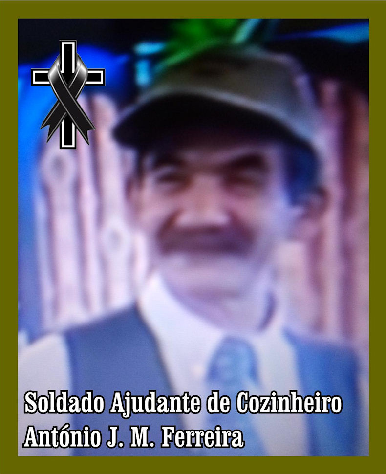 Faleceu o veterano António J M Ferreira, Soldado Ajudante de Cozinheiro, da CCac4141/72 - 25Abr2019 Antzni24