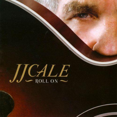 JJ CALE - Roll On  Jjcale10
