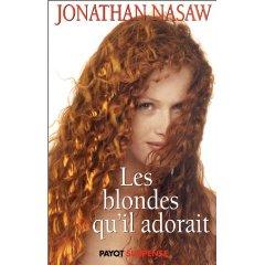 [Nasaw, Jonathan] Les blondes qu'il adorait. Blonde10