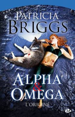 ALPHA & OMEGA (Tome 00) L'ORIGINE de Patricia Briggs - Page 2 1103-a10