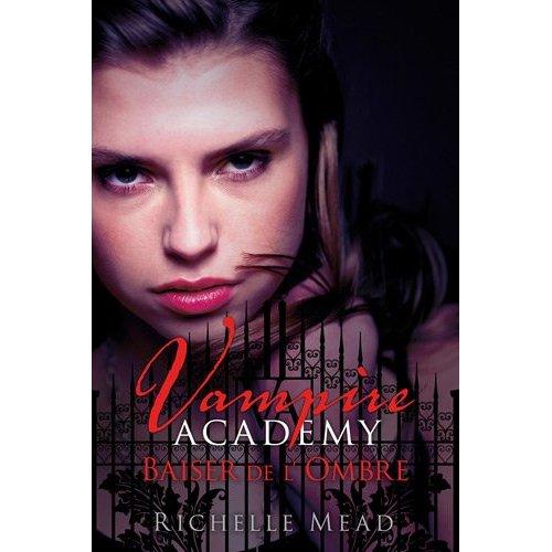 VAMPIRE ACADEMY (Tome 3) BAISER DE L'OMBRE de Richelle Mead 51ekwj10