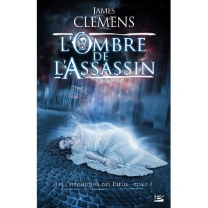 CHRONIQUES DES DIEUX (Tome 1) L'OMBRE DE L'ASSASSIN de James Clemens 51i-fm10