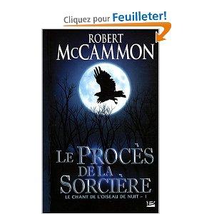 LE CHANT DE L'OISEAU DE NUIT (Tome 1) LE PROCES DE LA SORCIERE de Robert McCammon 51pemw10