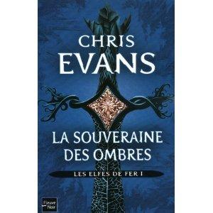 LES ELFES DE FER (Tome 1) LA SOUVERAINE DES OMBRES de Chris Evans 51qwwx10