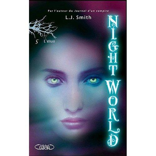 NIGHT WORLD (Tome 5) L'ELUE de L.J. Smith 51racs11