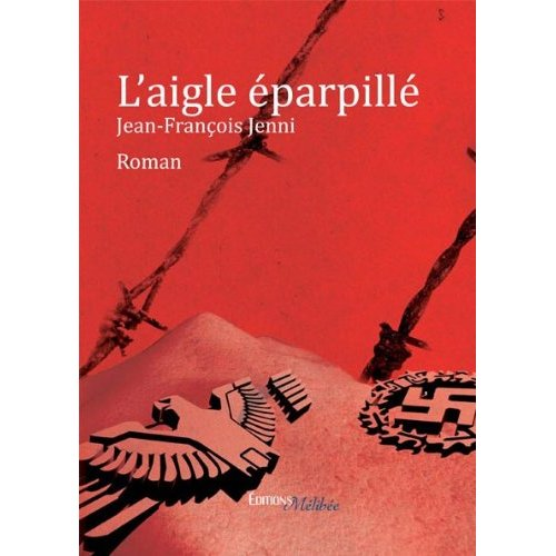 L'AIGLE EPARPILLE de Jean François Jenni 51zrno10