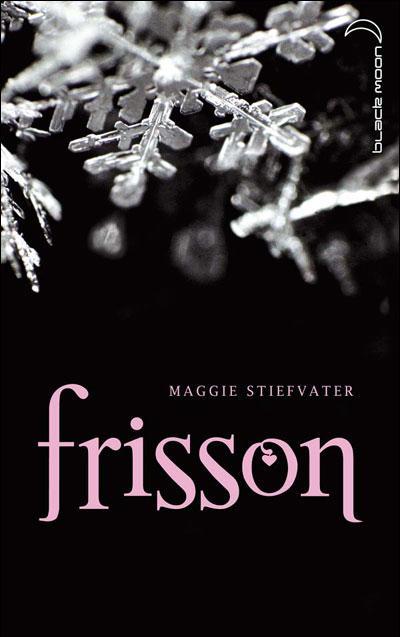 LES LOUPS DE MERCY FALLS (Tome 1) FRISSON de Maggie Stiefvater - Page 2 97820113