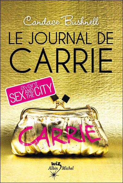 LE JOURNAL DE CARRIE (Tome 1) SEX AND THE CITY de Candace Bushnell 97822218