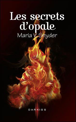 LES PORTES DU SECRET (Tome 3) LES SECRETS D'OPALE de Maria V. Snyder 97822810