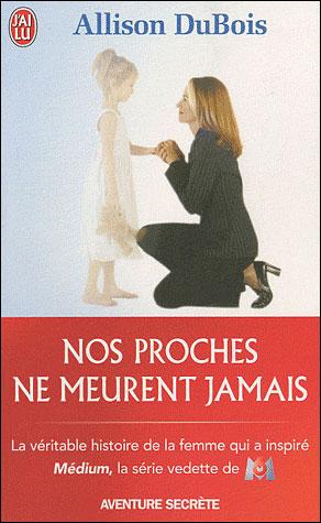 NOS PROCHES NE MEURENT JAMAIS d'Allison Dubois 97822916