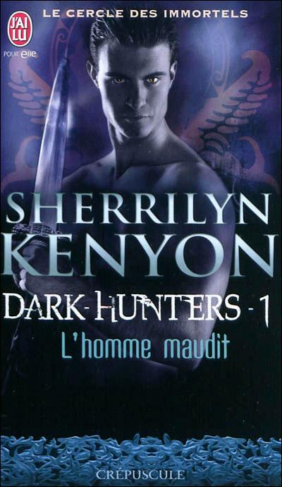 LE CERCLE DES IMMORTELS - DARK HUNTERS (Tome 01) L'HOMME MAUDIT de Sherrilyn Kenyon 97822918
