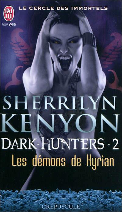LE CERCLE DES IMMORTELS - DARK HUNTERS (Tome 02) LES DEMONS DE KYRIAN de Sherrilyn Kenyon 97822919