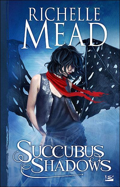 SUCCUBUS (Tome 5) SUCCUBUS SHADOWS de Richelle Mead 97823511