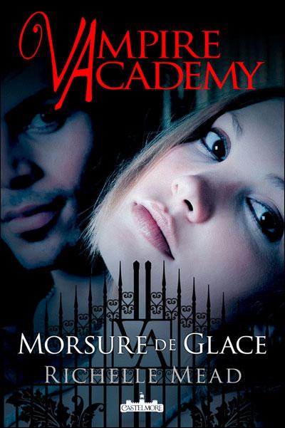 VAMPIRE ACADEMY (Tome 2) MORSURE DE GLACE de Richelle Mead 97823612