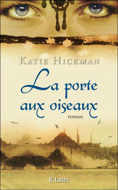 LA PORTE AUX OISEAUX de Katie Hickman 97827013