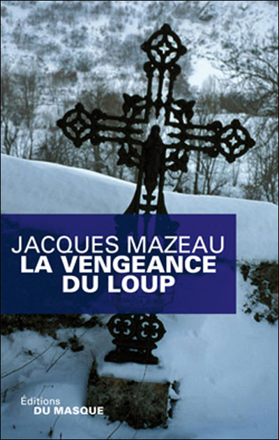 LA VENGEANCE DU LOUP de Jacques Mazeau 97827014