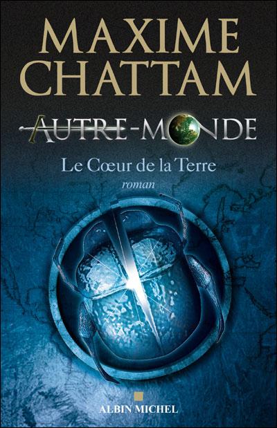 AUTRE-MONDE (Tome 3) LE COEUR DE LA TERRE de Maxime Chattam Aut10