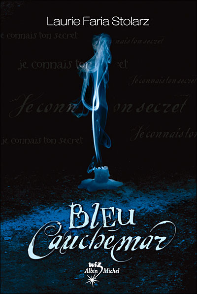 BLEU CAUCHEMAR (Tome 1) de Laurie Faria Stolarz Bleu10
