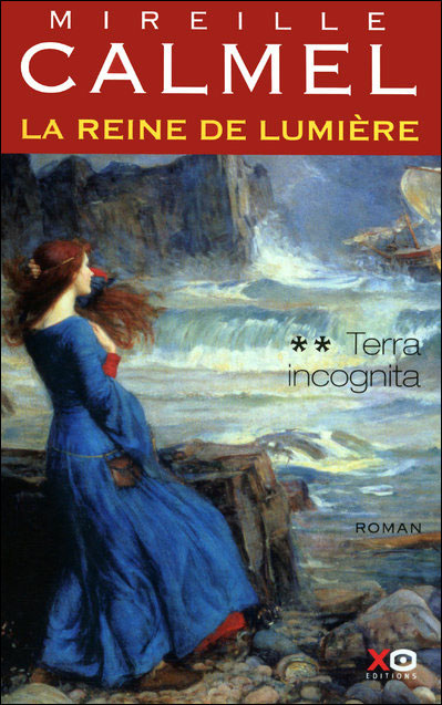 LA REINE DE LUMIERE (Tome 2) TERRA INCOGNITA de Mireille Calmel Cal11