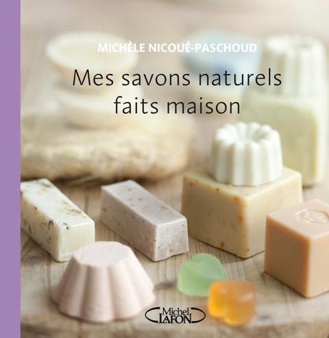 MES SAVONS NATURELS FAITS MAISON de Michèle Nicoué Paschoud Cosmek10