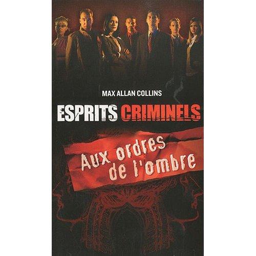 ESPRITS CRIMINELS (Tome 1) AUX ORDRES DE L'OMBRE de Max Allan Collins Esp10