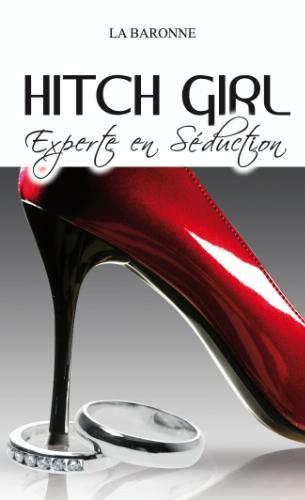 HITCH GIRL EXPERTE EN SEDUCTION de La Baronne Hitch10