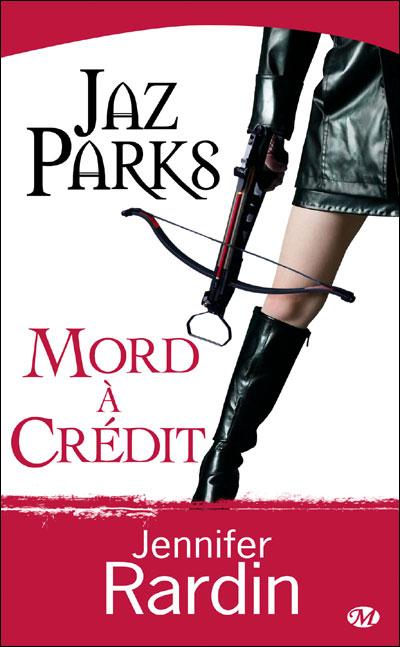 JAZ PARKS (Tome 3) MORD A CREDIT de Jennifer Rardin J310