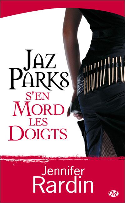 JAZ PARKS (Tome 1) JAZ PARKS S'EN MORD LES DOIGTS de Jennifer Rardin Jaz110