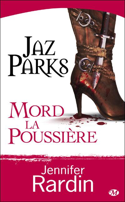 JAZ PARKS (Tome 2) JAZ PARKS MORD LA POUSSIERE de Jennifer Rardin Jaz210