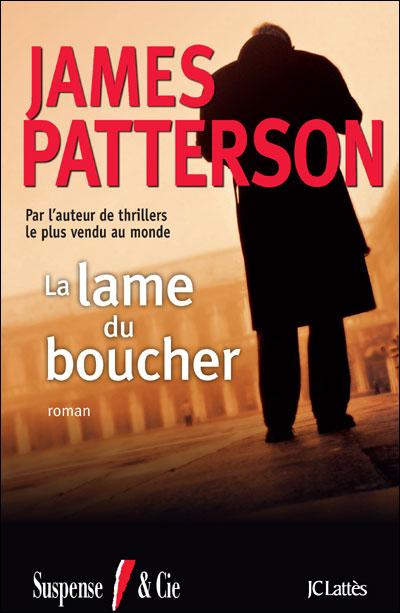 ALEX CROSS (Tome 12) LA LAME DU BOUCHER de James Patterson Lame10
