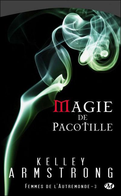 FEMMES DE L'AUTREMONDE (Tome 3) MAGIE DE PACOTILLE de Kelley Armstrong Mag11