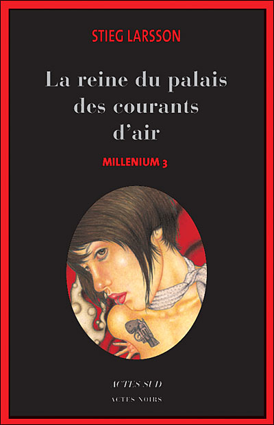 MILLENIUM (Tome 3) LA REINE DANS LE PALAIS DES COURANTS D'AIR de Stieg Larsson Mil10