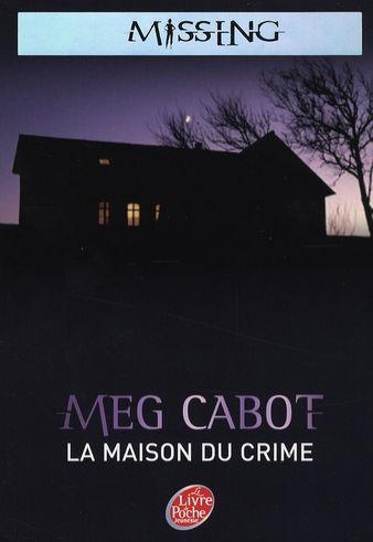 MISSING (Tome 3) LA MAISON DU CRIME de Meg Cabot Miss310