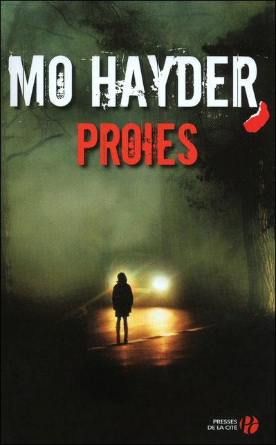 JACK CAFFERY (Tome 5) PROIES de Mo Hayder Proies10