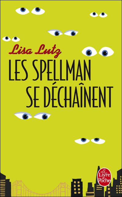 LES SPELLMAN (Tome 02) LES SPELLMAN SE DECHAINENT, de Lisa Lutz Spel10