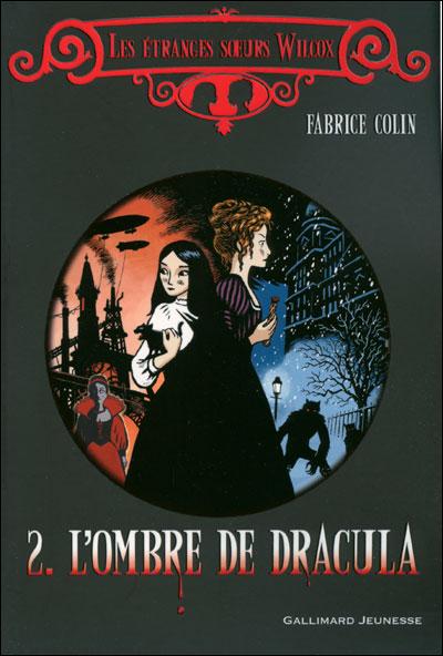 LES ETRANGES SOEURS WILCOX (Tome 2) L'OMBRE DE DRACULA de Fabrice Colin Wil10