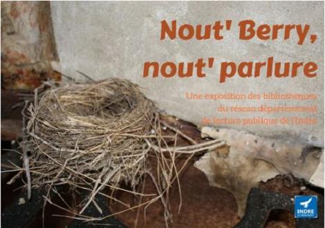 """o10 - Jusqu'au 12 mars - MOULINS /Céphon -  Exposition: """"Nout' Berry, Nout' Parlure"""" _* 0011818"""