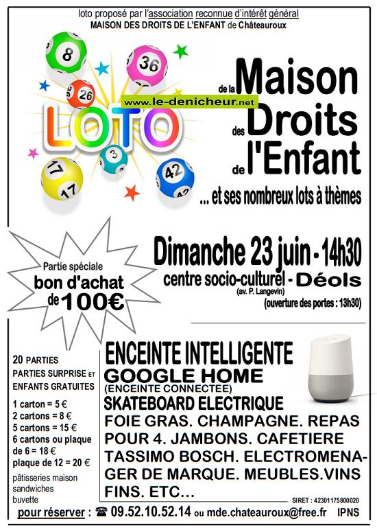 r23 - DIM 23 juin - CHATEAUROUX - Loto de la Maison des Droits de l'Enfant .*/ 001733
