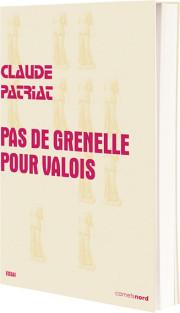 [Patriat, Claude] Pas de Grenelle pour Valois L16210
