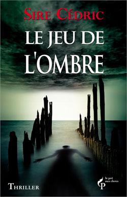 LE JEU DE L'OMBRE de Sire Cédric Lejeud10