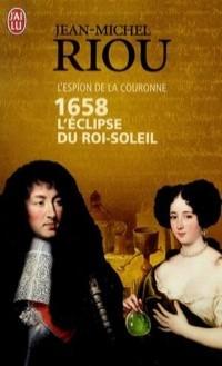[J'ai LU] 1658, L'éclipse du Roi-Soleil de JM Riou 31125210