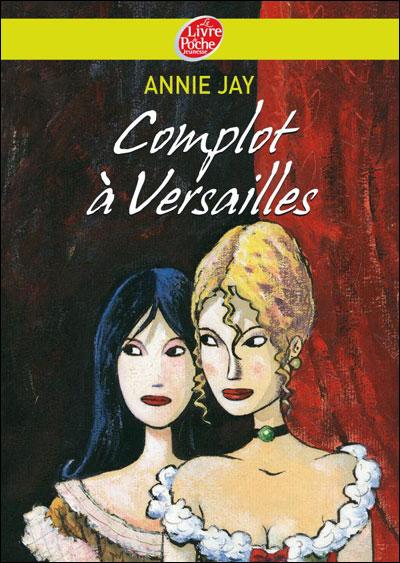 [Jay, Annie] Complot à Versailles 97820110