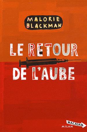 [Blackman, Malorie] Le retour de l'aube Retour10