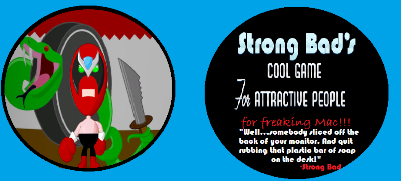Strong Bad's Cool Game for Attractive People: For Freaking Mac!!! Propbu10