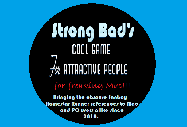 Strong Bad's Cool Game for Attractive People: For Freaking Mac!!! Propbu11