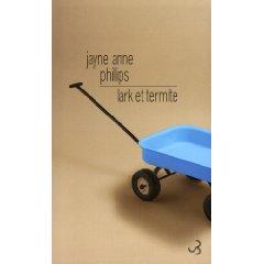[Phillips, Jayne Anne] Lark et Termite Lark12