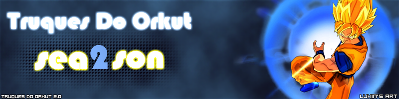 Truques Do Orkut Season 2