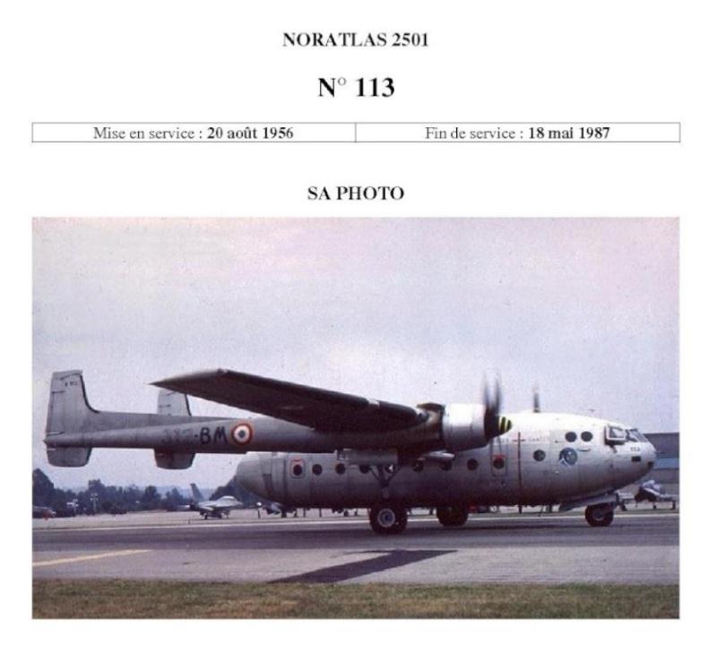 Noratlas n°113 - Mis en service le 20 août 1956 - Fin de service le 18 mai 1987 Noratl12