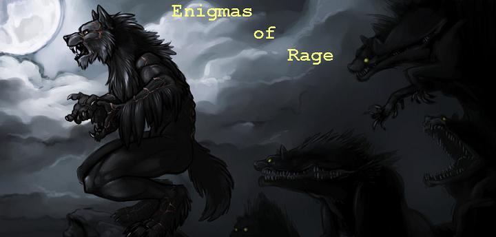 Enigmas of Rage