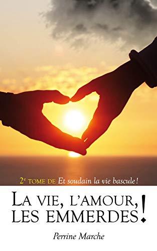 [Marche, Perrine] La Vie, l'Amour, les Emmerdes !  410wy110
